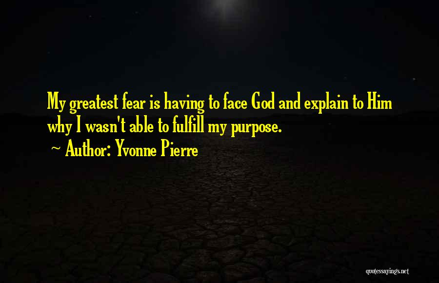 Greatest God Quotes By Yvonne Pierre