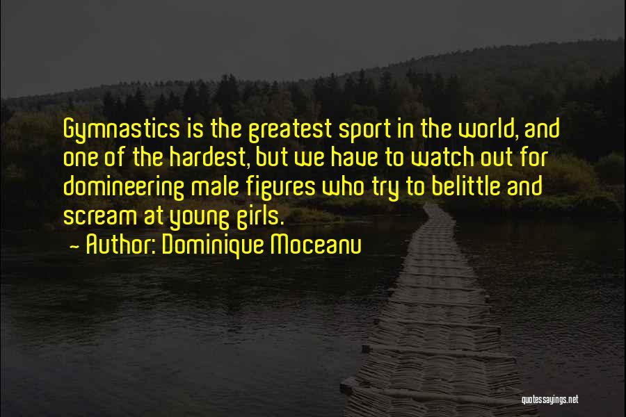 Greatest Gymnastics Quotes By Dominique Moceanu