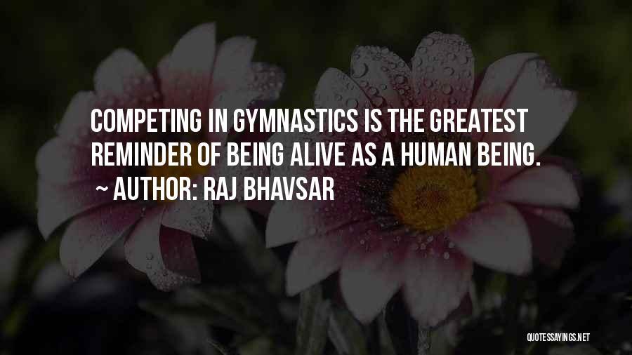 Greatest Gymnastics Quotes By Raj Bhavsar