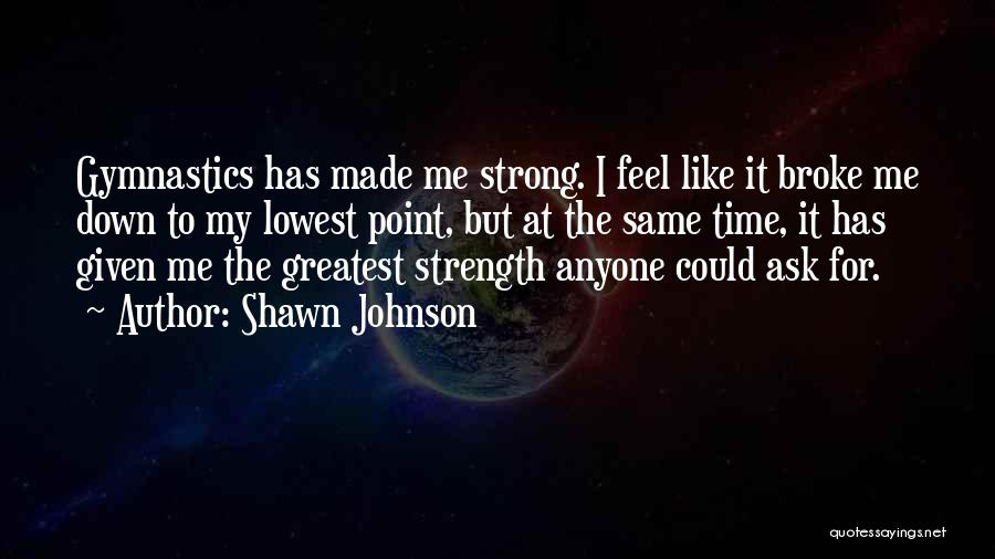 Greatest Gymnastics Quotes By Shawn Johnson