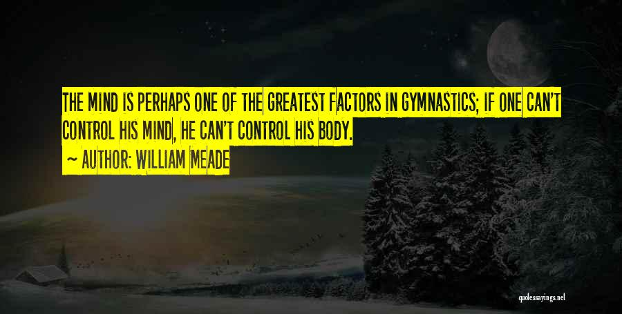Greatest Gymnastics Quotes By William Meade