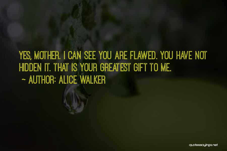 Greatest Mom Quotes By Alice Walker