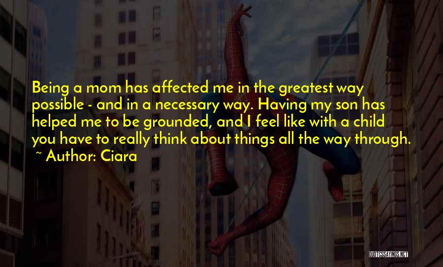 Greatest Mom Quotes By Ciara