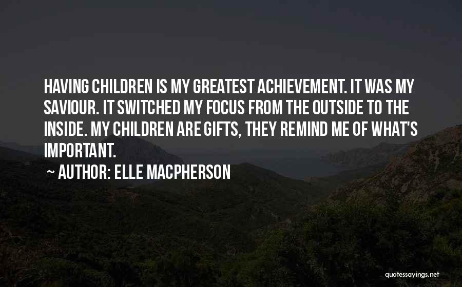 Greatest Mom Quotes By Elle Macpherson