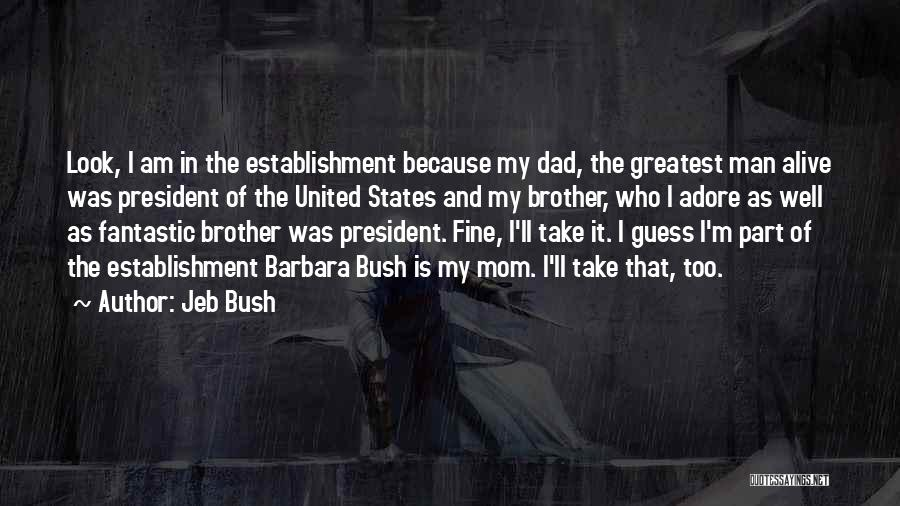 Greatest Mom Quotes By Jeb Bush