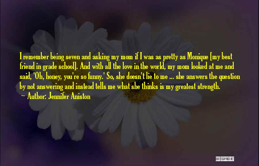 Greatest Mom Quotes By Jennifer Aniston