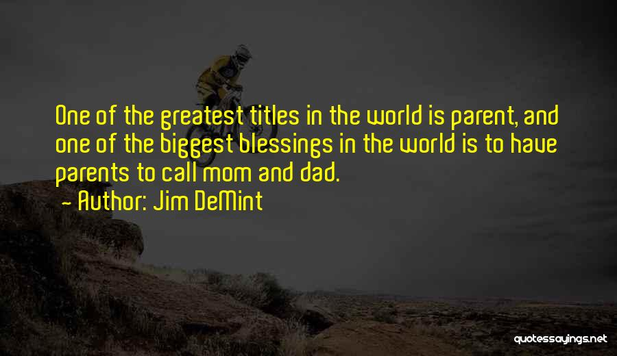 Greatest Mom Quotes By Jim DeMint