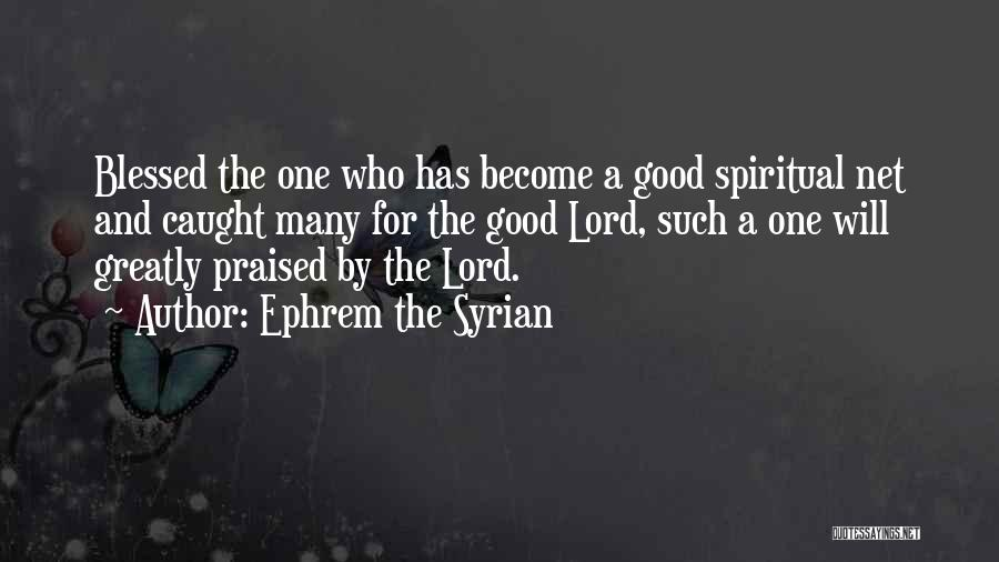 Greatly Blessed Quotes By Ephrem The Syrian