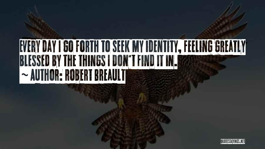 Greatly Blessed Quotes By Robert Breault