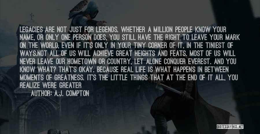Greatness Of A Person Quotes By A.J. Compton