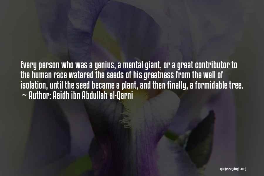 Greatness Of A Person Quotes By Aaidh Ibn Abdullah Al-Qarni