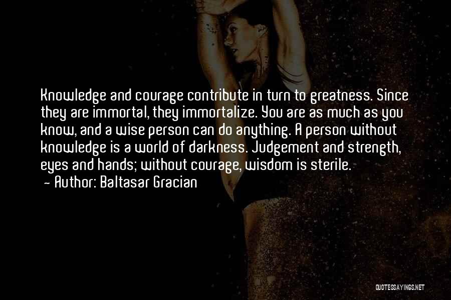 Greatness Of A Person Quotes By Baltasar Gracian