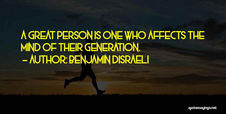 Greatness Of A Person Quotes By Benjamin Disraeli