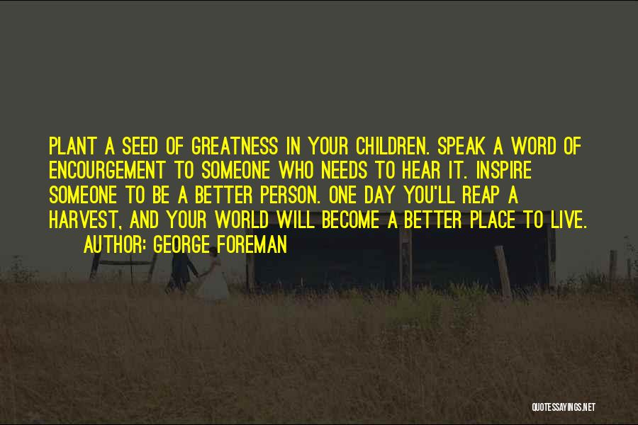 Greatness Of A Person Quotes By George Foreman