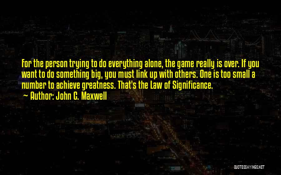 Greatness Of A Person Quotes By John C. Maxwell