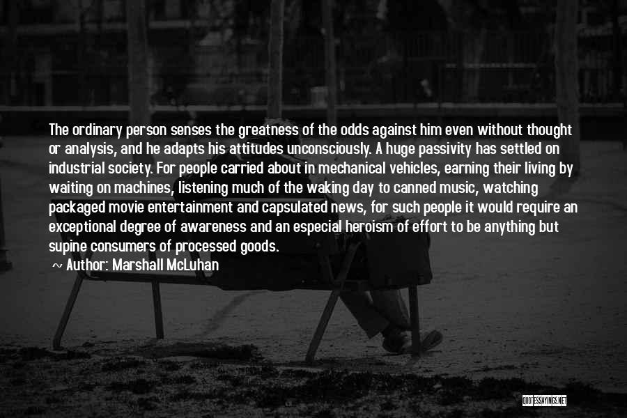 Greatness Of A Person Quotes By Marshall McLuhan