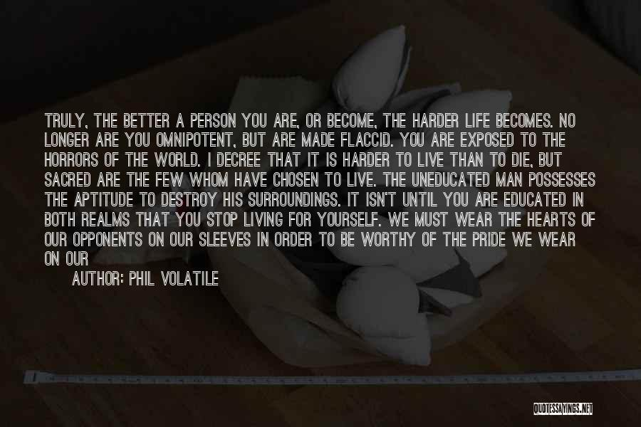 Greatness Of A Person Quotes By Phil Volatile