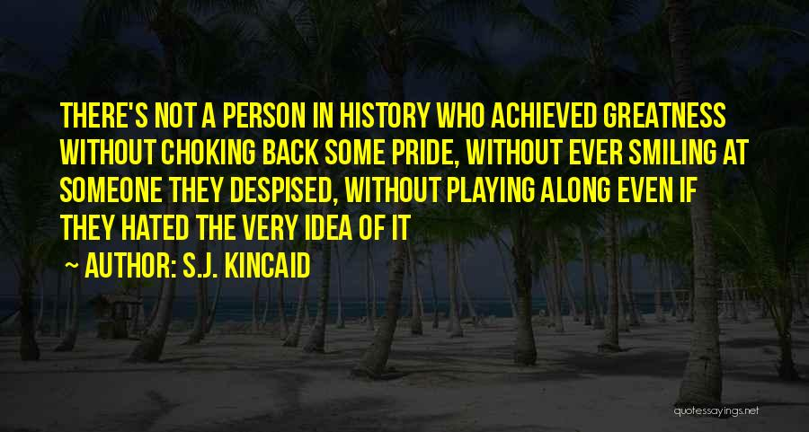 Greatness Of A Person Quotes By S.J. Kincaid