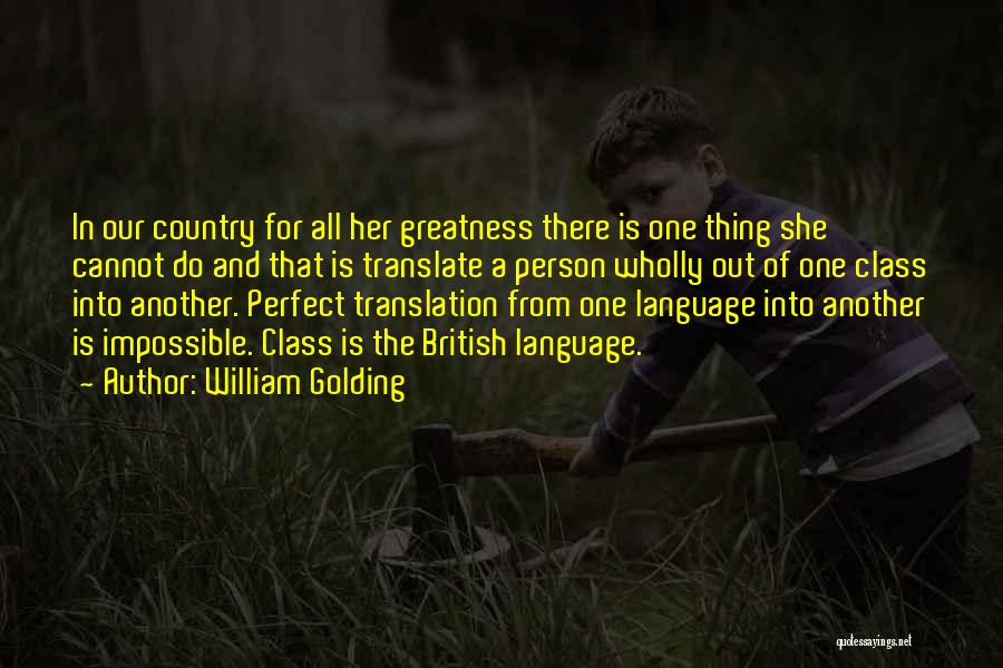 Greatness Of A Person Quotes By William Golding