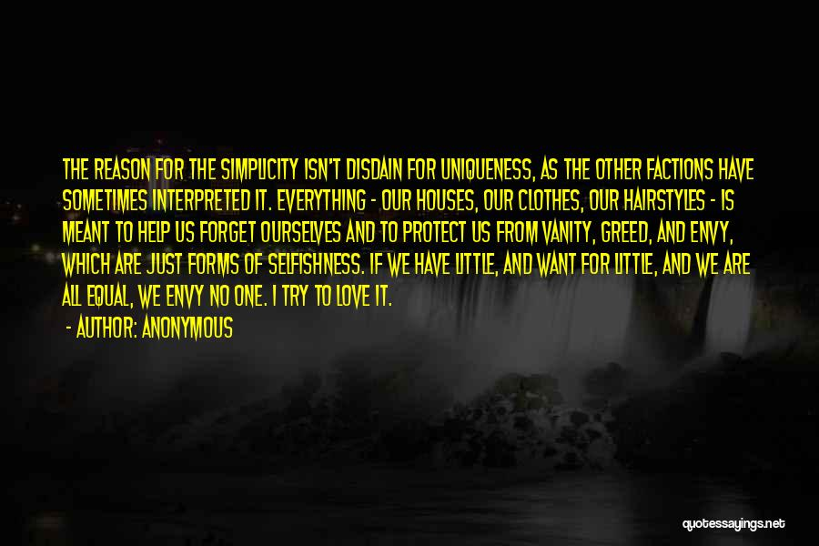 Greed And Selfishness Quotes By Anonymous