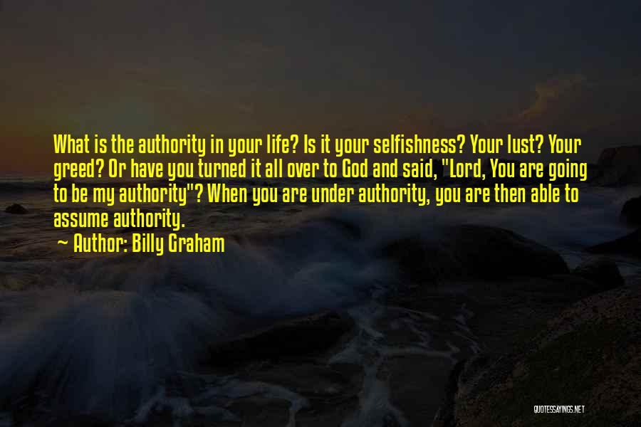 Greed And Selfishness Quotes By Billy Graham