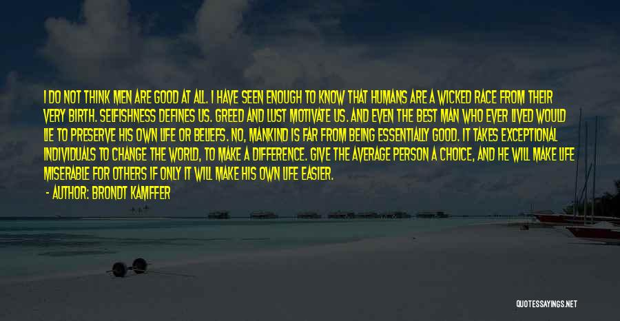 Greed And Selfishness Quotes By Brondt Kamffer
