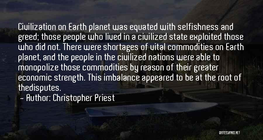 Greed And Selfishness Quotes By Christopher Priest