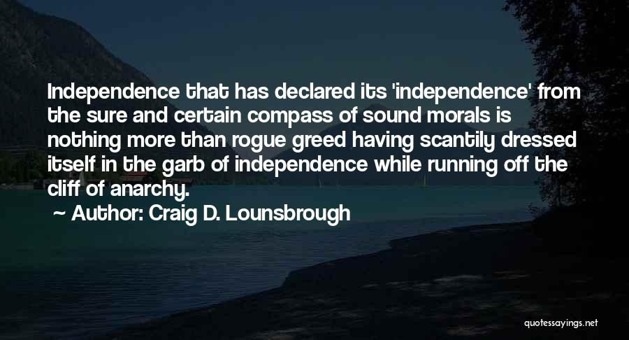 Greed And Selfishness Quotes By Craig D. Lounsbrough