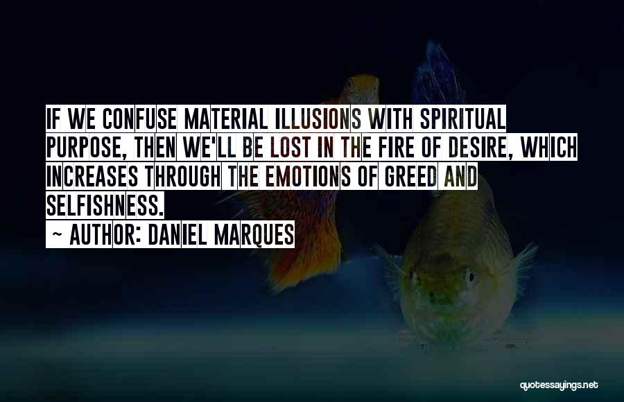 Greed And Selfishness Quotes By Daniel Marques