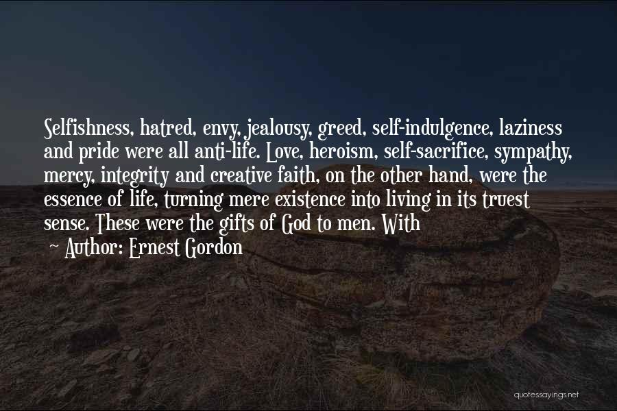 Greed And Selfishness Quotes By Ernest Gordon