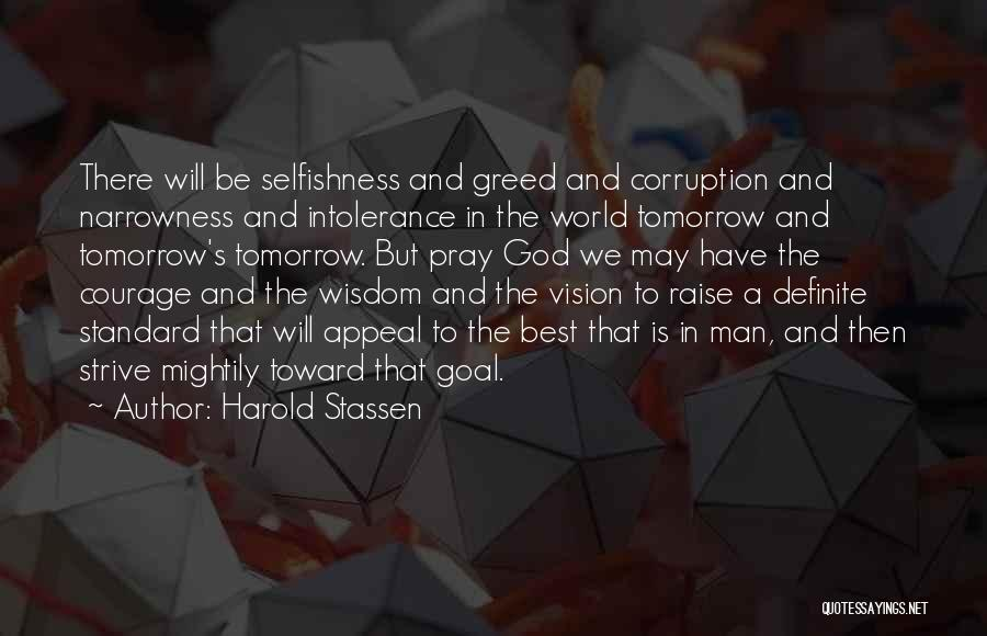 Greed And Selfishness Quotes By Harold Stassen