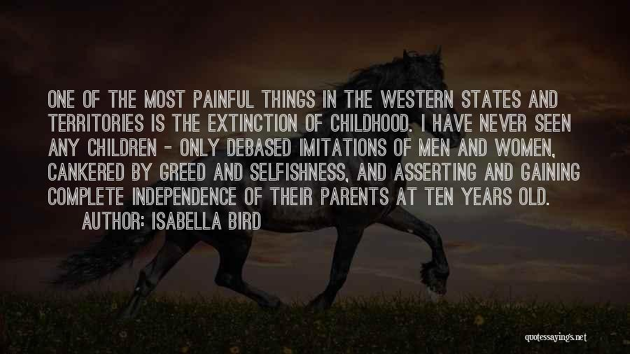 Greed And Selfishness Quotes By Isabella Bird