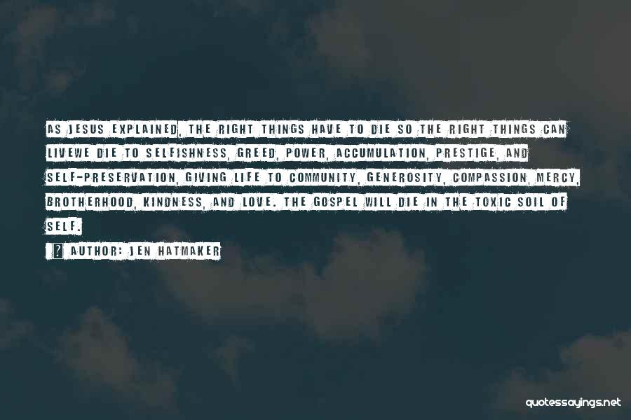Greed And Selfishness Quotes By Jen Hatmaker