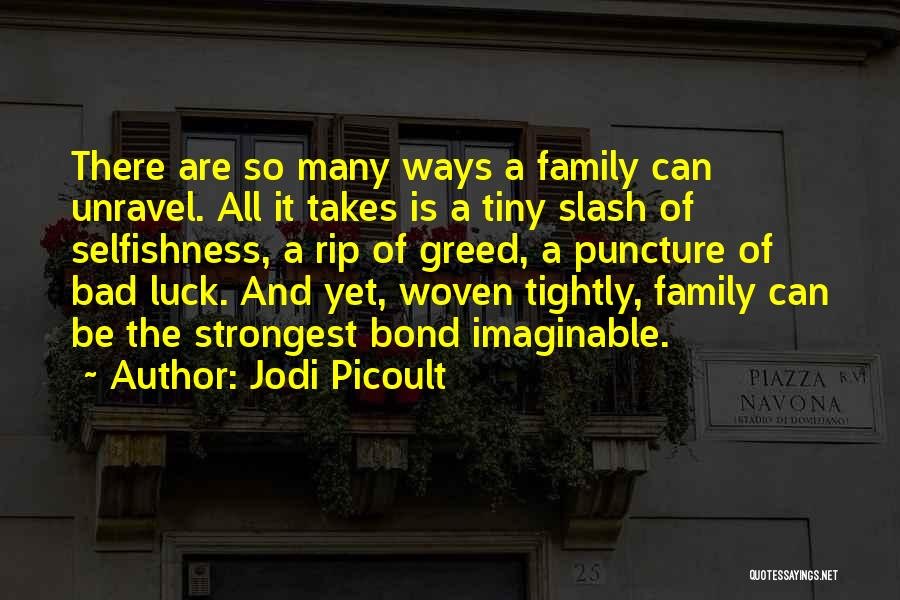 Greed And Selfishness Quotes By Jodi Picoult