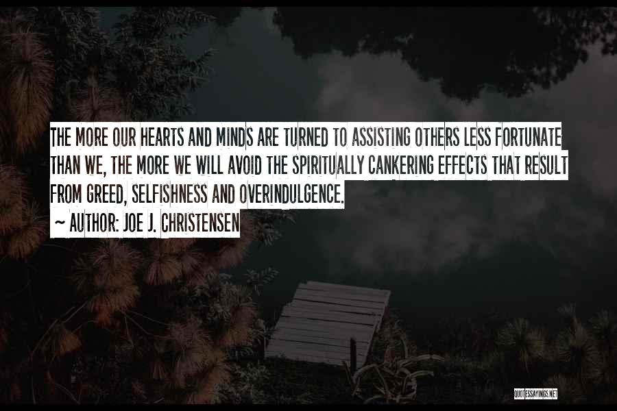 Greed And Selfishness Quotes By Joe J. Christensen