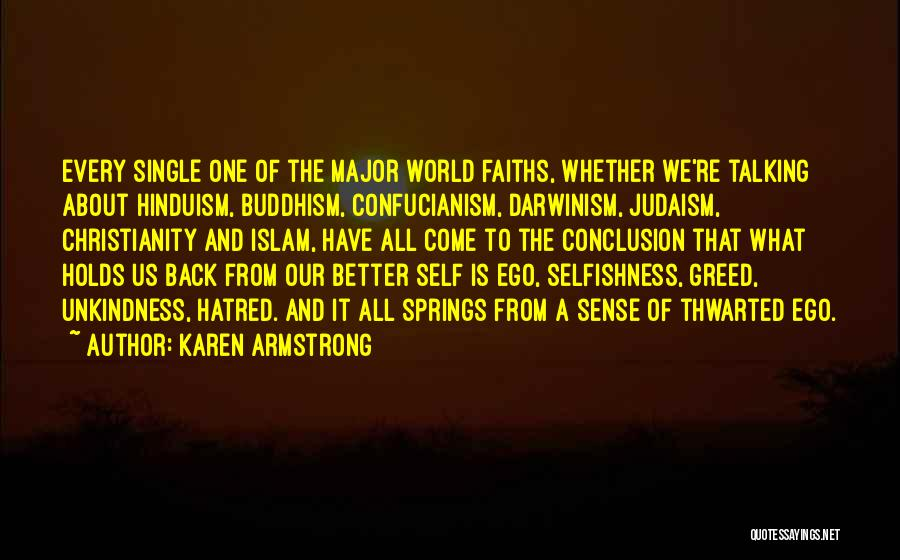 Greed And Selfishness Quotes By Karen Armstrong