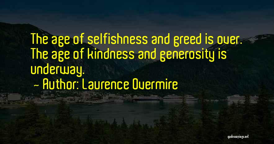 Greed And Selfishness Quotes By Laurence Overmire