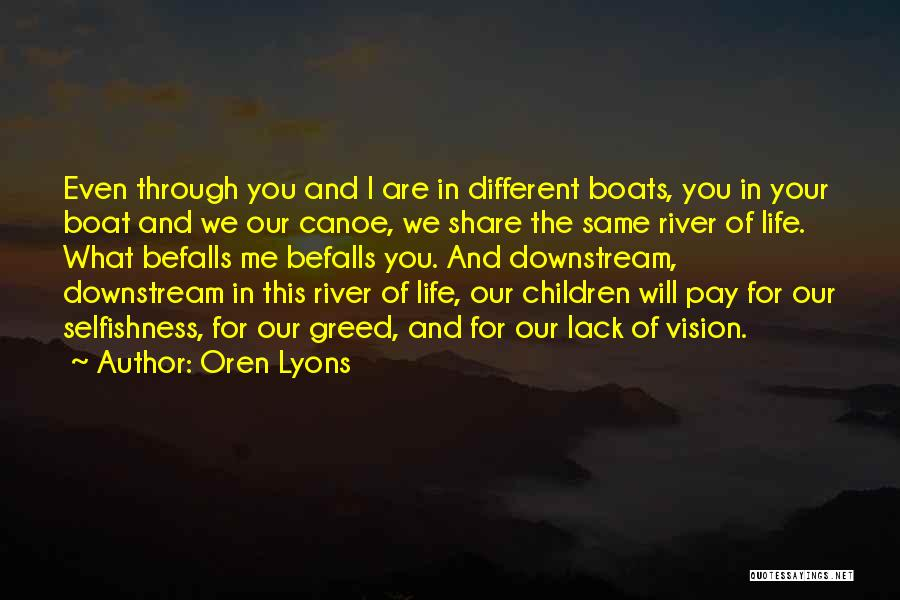 Greed And Selfishness Quotes By Oren Lyons