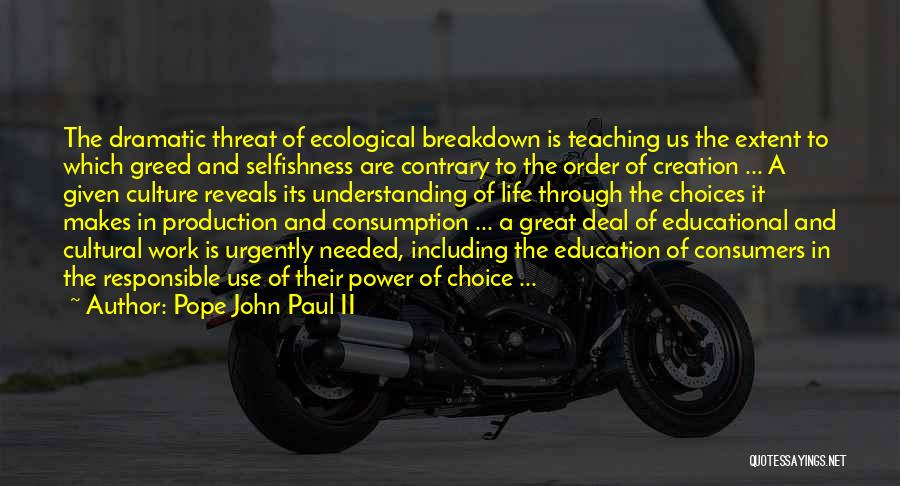 Greed And Selfishness Quotes By Pope John Paul II