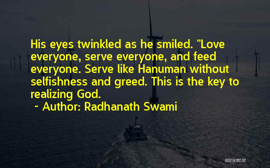 Greed And Selfishness Quotes By Radhanath Swami