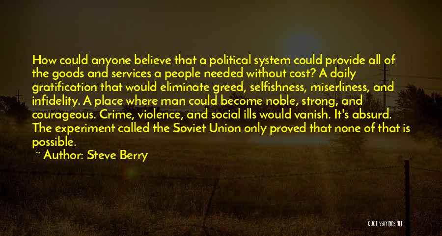 Greed And Selfishness Quotes By Steve Berry