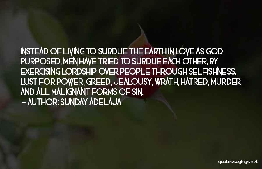 Greed And Selfishness Quotes By Sunday Adelaja