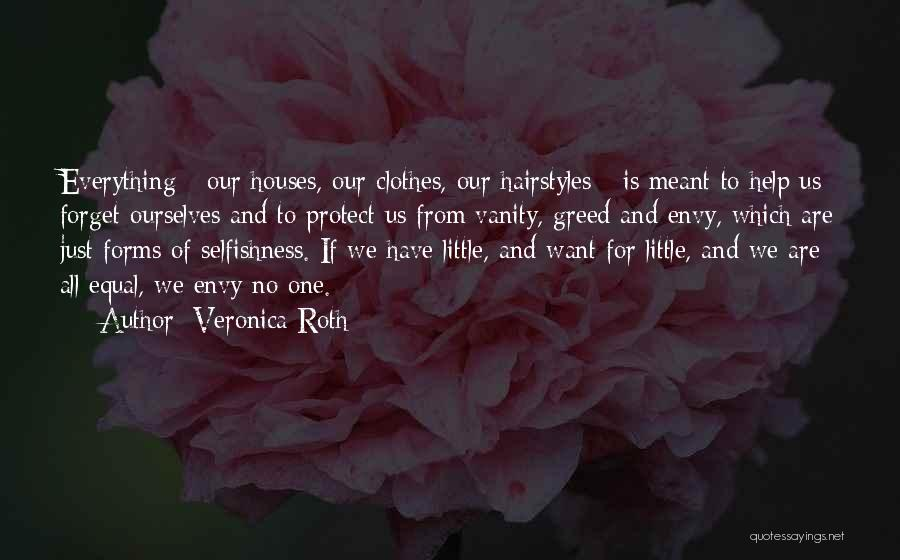 Greed And Selfishness Quotes By Veronica Roth