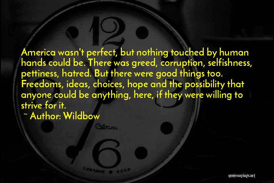 Greed And Selfishness Quotes By Wildbow