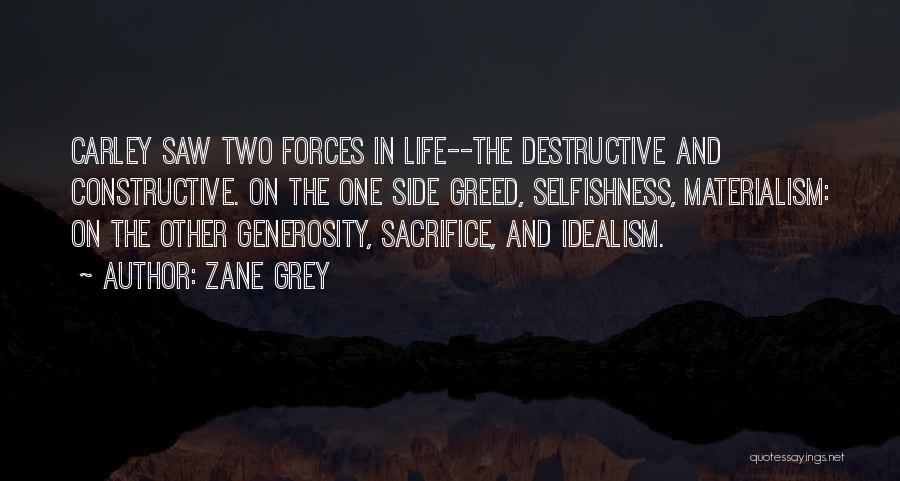 Greed And Selfishness Quotes By Zane Grey