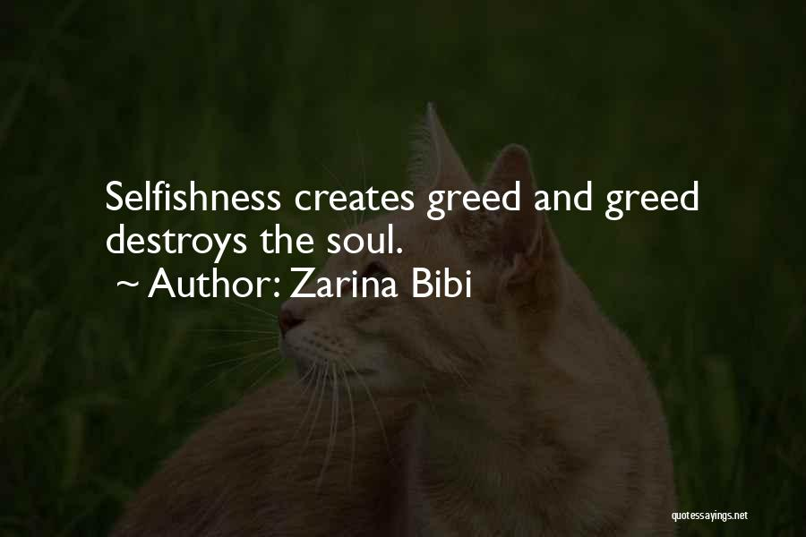 Greed And Selfishness Quotes By Zarina Bibi