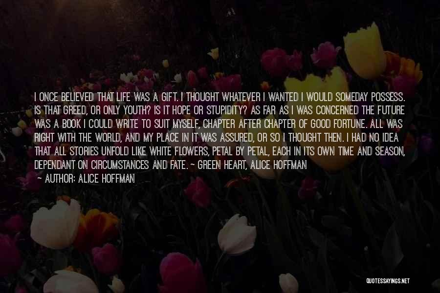Greed Is Good Quotes By Alice Hoffman