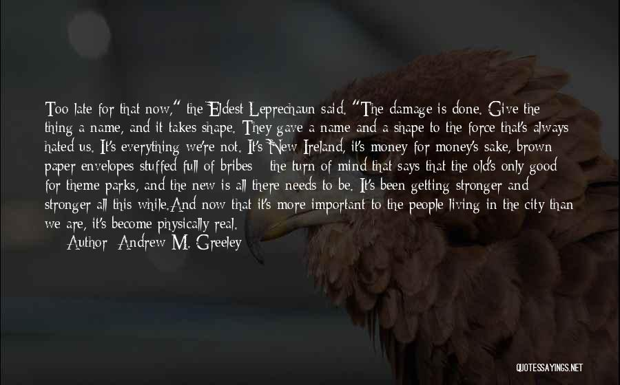 Greed Is Good Quotes By Andrew M. Greeley