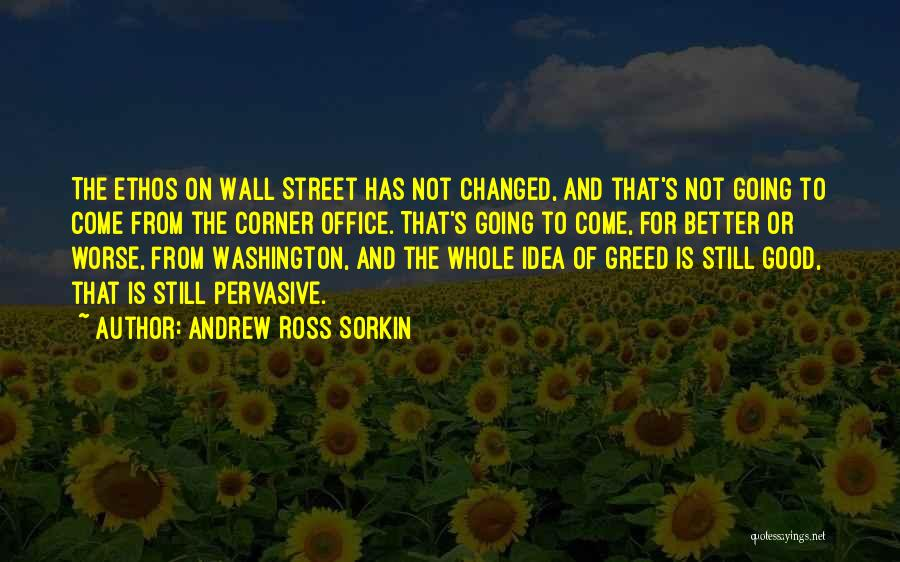 Greed Is Good Quotes By Andrew Ross Sorkin
