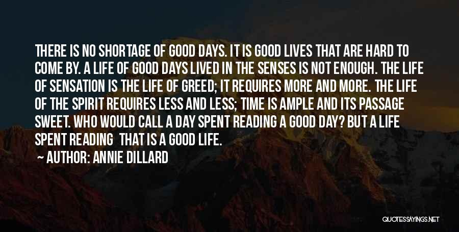 Greed Is Good Quotes By Annie Dillard